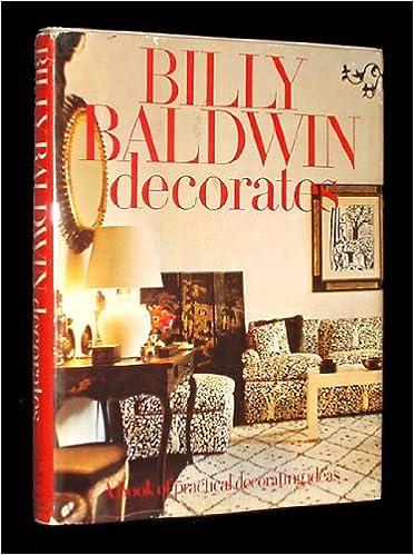 billy baldwin decorates a book of practical decorating ideas billy baldwin 9780030010217 amazoncom books - Billy Baldwin Interior Designer