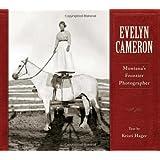 Evelyn Cameron: Montana's Frontier Photographer