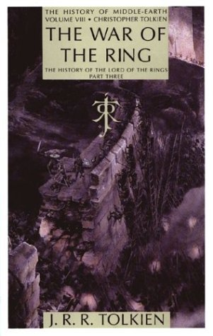 The War of the Ring: The History of the Lord of the Rings, Part Three (Lord Of The Rings History Book)