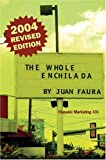 The Whole Enchilada: Hispanic Marketing 101, Juan Faura, 0972529055