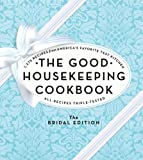 The Good Housekeeping Cookbook: The Bridal Edition: 1,275 Recipes from America's Favorite Test Kitchen