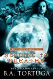 Needing to Breathe (Two is Never Enough Book 1)