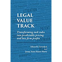 Legal Value Track: Transforming task codes into predictable pricing and law firm profits