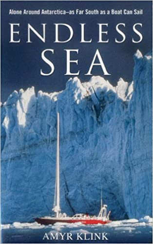 Endless Sea: Alone Around Antarctica--As Far South as a Boat Can Sail amyr klink