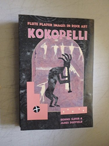 Kokopelli, Flute Player Images in Rock Art