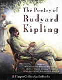 The Poetry of Rudyard Kipling: Unabridged