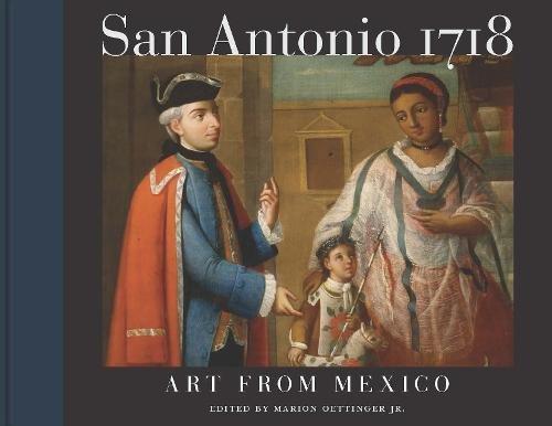 San Antonio 1718: Art from Mexico