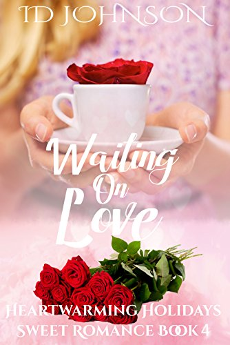 Waiting on Love (Heartwarming Holidays Sweet Romance Book 4) by [Johnson, ID]