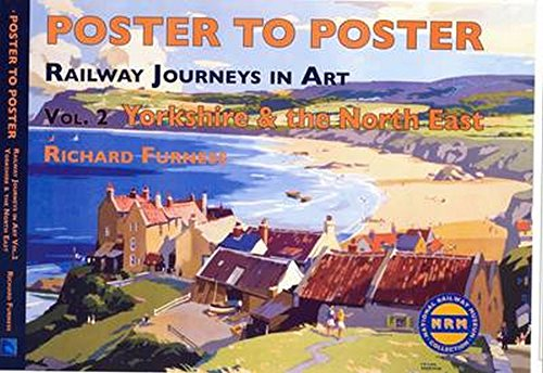 Railway Journeys in Art: Vol. 2 Yorkshire and North East England (Poster to Poster)