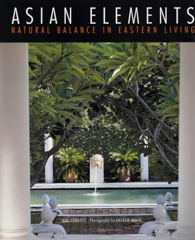 Asian Elements: Natural Balance in Eastern Living PDF