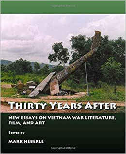 com thirty years after new essays on vietnam war  com thirty years after new essays on vietnam war literature and film 9781443801232 mark a heberle books