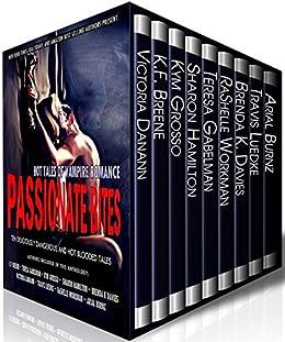 Passionate Bites: Hot Tales of Vampire Romance by [Grosso, Kym, Danann, Victoria, Breene, K.f., Gabelman, Teresa, Davies, Brenda K., Hamilton, Sharon, Luedke, Travis, Burnz, Arial, Workman, RaShelle]