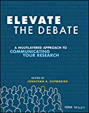 Elevate the Debate: A Multilayered Approach to Communicating Your Research