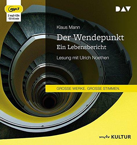 Der Wendepunkt. Ein Lebensbericht: Lesung mit Ulrich Noethen (2 mp3-CDs)