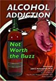 Alcohol Addiction, Ida J. Walker, 1422201538