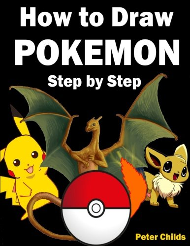 How to Draw Pokemon: How to Draw Pokemon Characters: Pokemon Drawing for Beginners: How to Draw Pokemon  Featuring 50+ Pokemon Characters Drawn Step by Step (Basic Drawing Hacks) (Volume 9) Photo