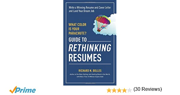 What Color Is Your Parachute? Guide To Rethinking Resumes: Write A