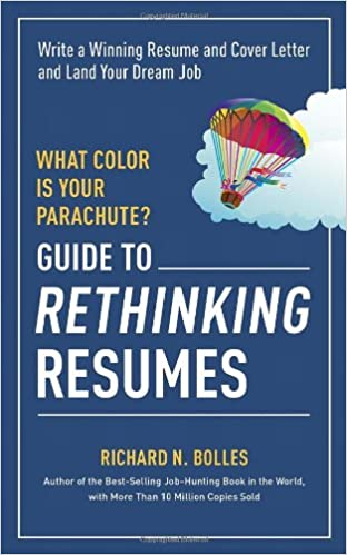 guide to rethinking resumes write a winning resume and cover letter and land your dream interview richard n bolles 0884339277902 amazoncom books