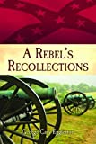 A Rebel's Recollections, George Cary Eggleston, 1589808045