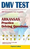 Arkansas DMV Permit Test: 200 Drivers Test Questions, including Teens Driver Safety, Permit practice tests, defensive driving test and the new 2018 driving laws