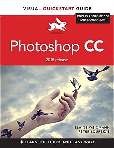 Photoshop CC: Visual QuickStart Guide (2015 release) (Cc Photoshop)