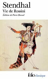 Vie de Rossini, Stendhal (1783-1842)