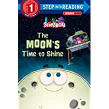 The Moon's Time to Shine (StoryBots) (Step into Reading)