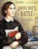Louisa May's Battle, Kathleen Krull, 0802796699