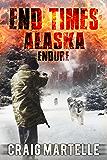 Endure (End Times Alaska Book 1)