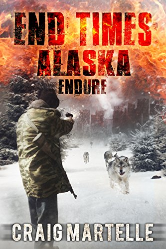 Endure (End Times Alaska Book 1)