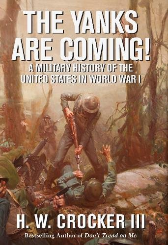 The Yanks Are Coming!: A Military History of the United States in World War I