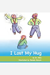 I Lost My Hug by Dr Simon E Mills (2016-01-01) Paperback