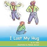 I Lost My Hug by Dr Simon E Mills (2016-01-01)