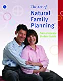 The Art of Natural Family Planning Premenopause Student Guide, Couple to Couple League, 0926412337