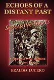 Echoes of a Distant Past: Screaming Eagles: A Vietnam War Memoir