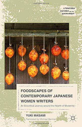 Foodscapes of Contemporary Japanese Women Writers: An Ecocritical Journey around the Hearth of Modernity (Literatures, Cultures, and the Environment) by Yuki Masami (2015-06-04)