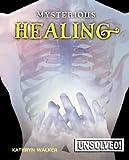 Mysterious Healing, Kathryn Walker, 0778741508