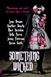 Something Wicked: Short Stories (Paranormal Teen Anthology Book 2)