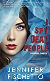 I Spy Dead People (Disturbia Diaries Book 1)