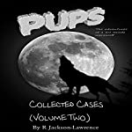 PUPS - The Collected Cases, Volume Two: The Adventures of a Third Grade Werewolf | R Jackson-Lawrence