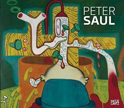 Peter Saul: A Retrospective by Robert Storr (2008-08-01)