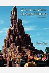 Walt Disney World Hidden History Second Edition Paperback