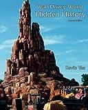 Walt Disney World Hidden History Second Edition, Kevin Yee, 1500887927