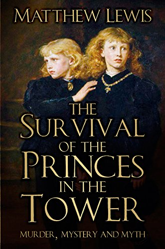 (Survival of the Princes in the Tower: Murder, Mystery and Myth)