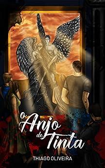 O Anjo de Tinta por [Oliveira, Thiago]