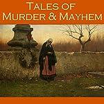 Tales of Murder and Mayhem: 40 Classic Short Stories | E. F. Benson,O. Henry,W. F. Harvey,Stacy Aumonier,Arthur Conan Doyle,G. K. Chesterton,Mark Twain