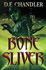 Bone Sliver: The Nova Wave: Book 1 Paperback