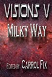 img - for Visions V: : Milky Way (Volume 5) book / textbook / text book