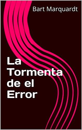 La Tormenta de el Error (Spanish Edition) by [Marquardt, Bart]