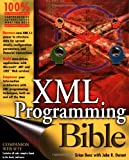 XML Programming Bible, Brian Benz and John Durant, 0764538292